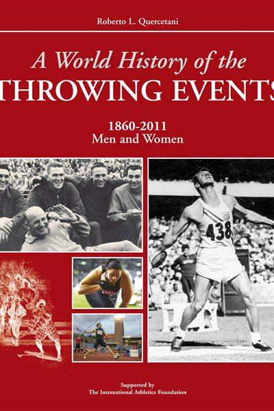 """Cover photo - """"A World History of the Throwing Events (1860-2011, Men and Women)""""  (Vallardi)"""