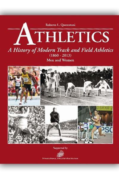Athletics - A History of Modern Track and Field Athletics by Robert Quercetani (Edit Vallardi)