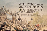 Athletics from Ancient Times to the end of the 19th Century (CONSUDATLE)